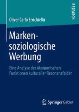 Errichiello, Oliver Carlo - Markensoziologische Werbung, ebook