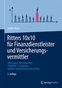 Ritter, Steffen - Ritters 10x10 für Finanzdienstleister und Versicherungsvermittler, ebook