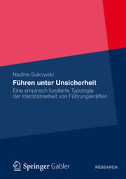 Sukowski, Nadine - Führen unter Unsicherheit, ebook