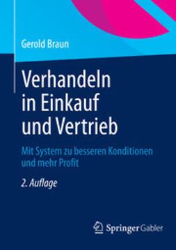 Braun, Gerold - Verhandeln in Einkauf und Vertrieb, ebook