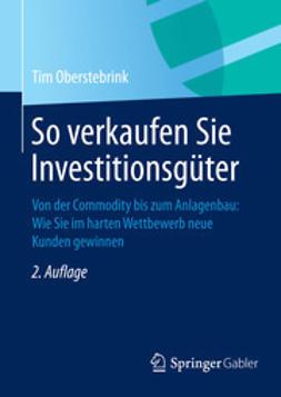 Oberstebrink, Tim - So verkaufen Sie Investitionsgüter, ebook