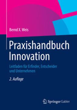 Weis, Bernd X. - Praxishandbuch Innovation, ebook