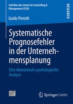 Pieroth, Guido - Systematische Prognosefehler in der Unternehmensplanung, ebook