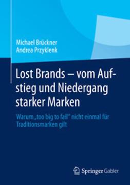 Brückner, Michael - Lost Brands - vom Aufstieg und Niedergang starker Marken, ebook