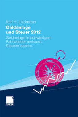 Lindmayer, Karl H. - Geldanlage und Steuer 2012, ebook