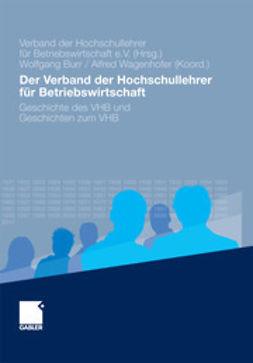 Burr, Wolfgang - Der Verband der Hochschullehrer für Betriebswirtschaft, ebook