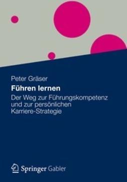 Gräser, Peter - Führen lernen, e-kirja