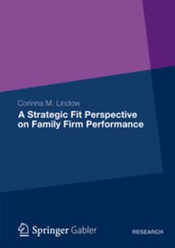 Lindow, Corinna M. - A Strategic Fit Perspective on Family Firm Performance, e-bok
