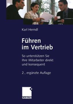 Herndl, Karl - Führen im Vertrieb, ebook
