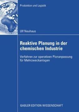 Neuhaus, Ulf - Reaktive Planung in der chemischen Industrie, ebook