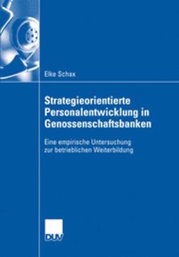 Schax, Elke - Strategieorientierte Personalentwicklung in Genossenschaftsbanken, ebook