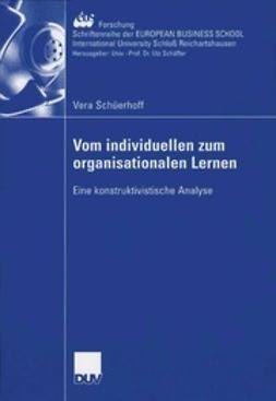 Schüerhoff, Vera - Vom individuellen zum organisationalen Lernen, ebook