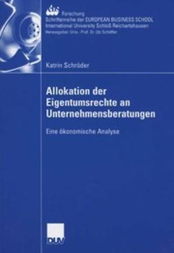 Schröder, Katrin - Allokation der Eigentumsrechte an Unternehmensberatungen, ebook