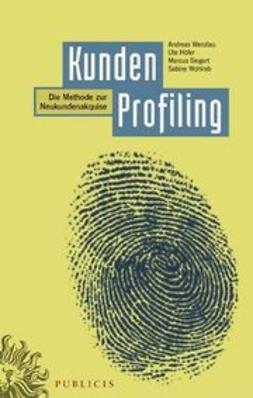 Höfer, Ute - KundenProfiling: Die Methode zur Neukundenakquise, ebook