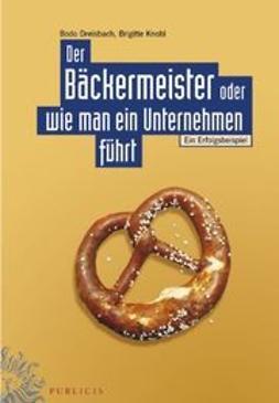 Dreisbach, Bodo - Der Bäckermeister oder wie man ein Unternehmen führt: Ein Erfolgsbeispiel, ebook