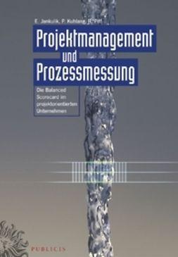 Jankulik, Ernst - Projektmanagement und Prozessmessung: Die Balanced Scorecard im projektorientierten Unternehmen, ebook