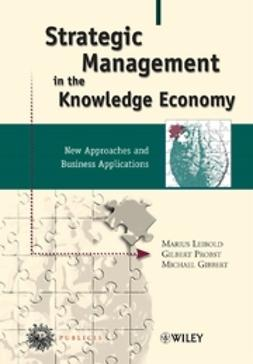 Gibbert, Michael - Strategic Management in the Knowledge Economy: New Approaches and Business Applications, ebook