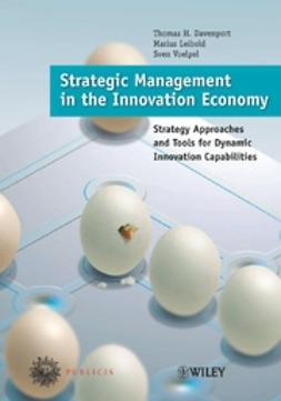 Davenport, Thomas H. - Strategic Management in the Innovation Economy: Strategic Approaches and Tools for Dynamic Innovation Capabilities, ebook