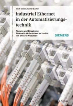 Metter, Mark - Industrial Ethernet in der Automatisierungstechnik: Planung und Einsatz von Ethernet-LAN-Techniken, ebook