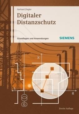 Ziegler, Gerhard - Digitaler Distanzschutz: Grundlagen und Anwendungen, ebook