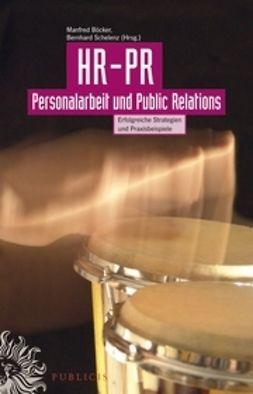 B?cker, Manfred - HR-PR Personalarbeit und Public Relations: Erfolgreiche Strategien und Praxisbeispiele, ebook