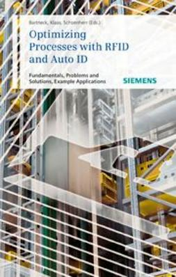 Bartneck, Norbert - Optimizing Processes with RFID and Auto ID: Fundamentals, Problems and Solutions, Example Applications, ebook