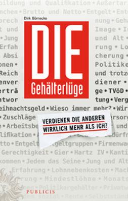 Börnecke, Dirk - Die Gehlterlge: Verdienen die Anderen wirklich mehr als ich, ebook