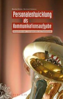 Böcker, Manfred - Personalentwicklung als Kommunikationsaufgabe: Herausforderungen, Lösungsansätze und Praxisbeispiele, ebook