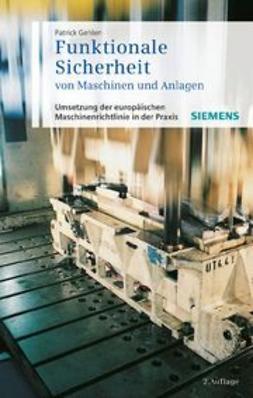 Gehlen, Patrick - Funktionale Sicherheit von Maschinen und Anlagen: Umsetzung der Europischen Maschinenrichtlinie in der Praxis, ebook