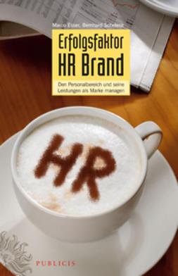 Esser, Marco - Erfolgsfaktor HR Brand: Den Personalbereich und seine Leistungen als Marke managen, ebook