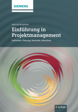 Burghardt, Manfred - Einfuhrung in Projektmanagement 6e  Definition, Planung, Kontrolle und Abschluss, ebook