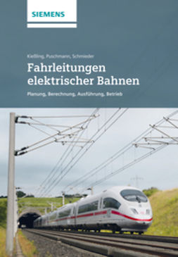 Kiessling, Friedrich - Fahrleitungen elektrischer Bahnen 3e - Planung, Berechnung, Ausfuhrung, Betrieb, ebook