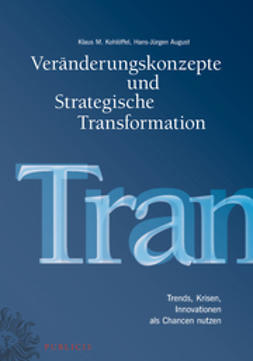 Kohlöffel, Klaus M. - Veranderungskonzepte und Strategische     Transformation - Trends, Krisen, Innovationen als Chancen nutzen, ebook