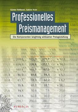 Hofbauer, Günter - Professionelles Preismanagement: Die Komponenten langfristig wirksamer Preisgestaltung, ebook