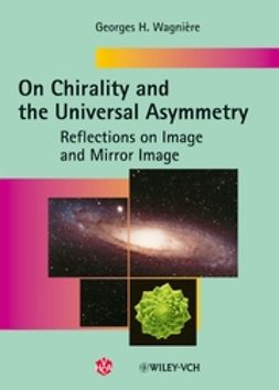 Wagnière, Georges H. - On Chirality and the Universal Asymmetry: Reflections on Image and Mirror Image, ebook