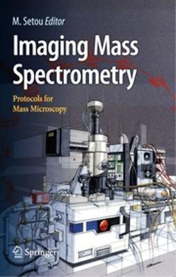 Setou, Mitsutoshi - Imaging Mass Spectrometry, ebook