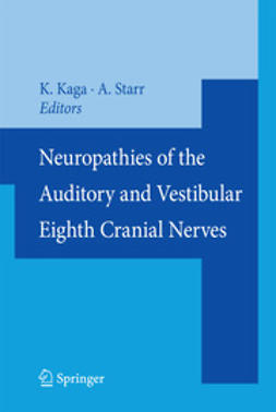 Kaga, Kimitaka - Neuropathies of the Auditory and Vestibular Eighth Cranial Nerves, ebook