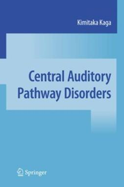 Kaga, Kimitaka - Central Auditory Pathway Disorders, ebook