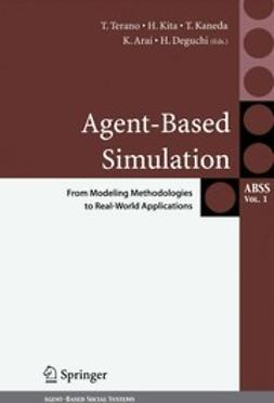Arai, Kiyoshi - Agent-Based Simulation: From Modeling Methodologies to Real-World Applications, ebook