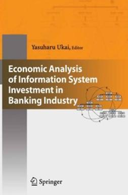 Ukai, Yasuharu - Economic Analysis of Information System Investment in Banking Industry, ebook