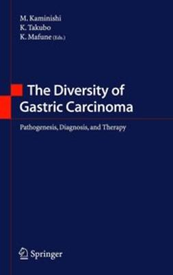 Kaminishi, Michio - The Diversity of Gastric Carcinoma, ebook