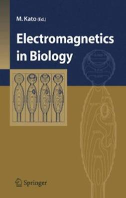 Kato, Masamichi - Electromagnetics in Biology, ebook