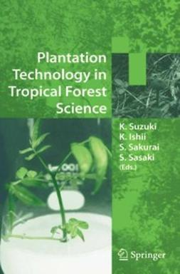 Ishii, Katsuaki - Plantation Technology in Tropical Forest Science, ebook