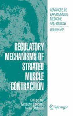 Ebashi, Setsuro - Regulatory Mechanisms of Striated Muscle Contraction, e-bok
