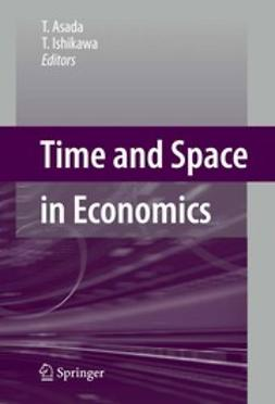 Asada, Toichiro - Time and Space in Economics, ebook