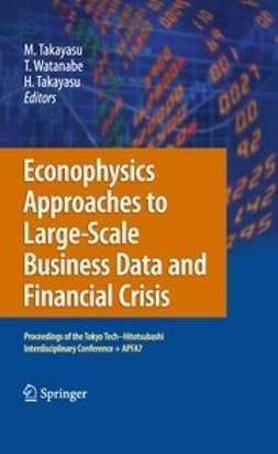 Takayasu, Misako - Econophysics Approaches to Large-Scale Business Data and Financial Crisis, ebook