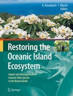 Kawakami, Kazuto - Restoring the Oceanic Island Ecosystem, ebook