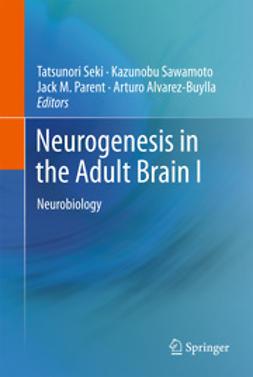 Seki, Tatsunori - Neurogenesis in the Adult Brain I, ebook