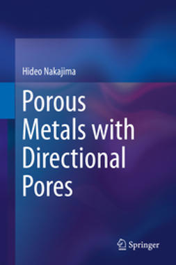 Nakajima, Hideo - Porous Metals with Directional Pores, ebook