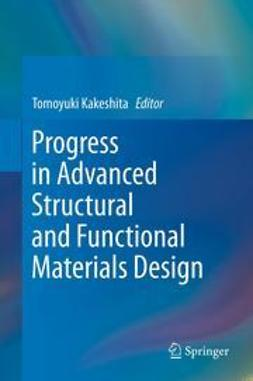 Kakeshita, Tomoyuki - Progress in Advanced Structural and Functional Materials Design, ebook